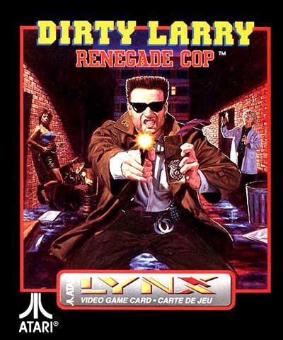 Dirty Larry - Renegade Cop